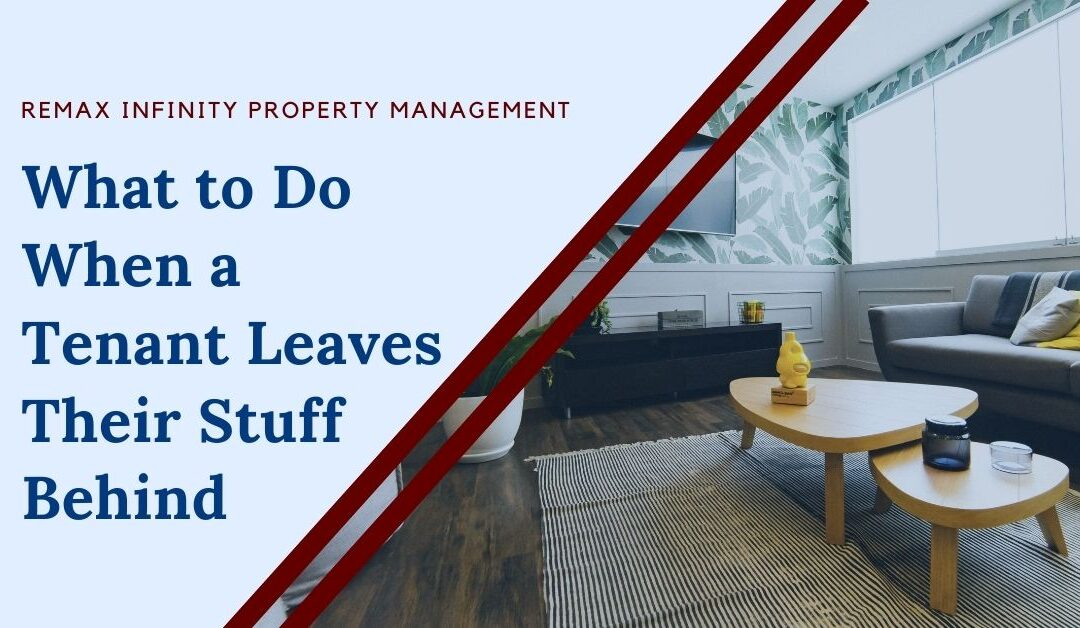 What to Do When a Tenant Leaves Their Stuff Behind