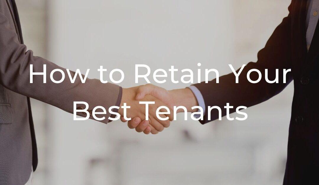 How to Retain Your Best Tenants
